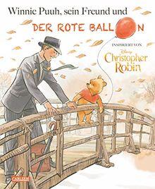 """Disney - Winnie Puuh, sein Freund Christopher Robin und der Ballon: Bilderbuch inspiriert von dem Kinofilm """"Disneys Christopher Robin"""""""