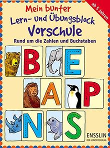 Mein bunter Lern- und Übungsblock Vorschule: Rund um die Zahlen und Buchstaben