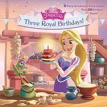 Three Royal Birthdays! (Disney Princess) (Pictureback(R))