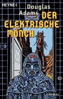 Der Elektrische Mönch: Dirk Gently's Holistische Detektei Roman