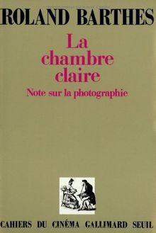 LA Chambre Claire: Note Sur LA Photographie (Cah Cinema)