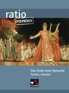 ratio Express / Das Ende einer Dynastie: Lektüreklassiker fürs Abitur / Tacitus, Annales
