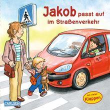 Jakob-Bücher: Jakob passt auf im Straßenverkehr