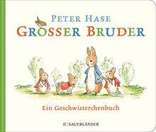 Großer Bruder Peter Hase: Ein Geschwisterchenbuch