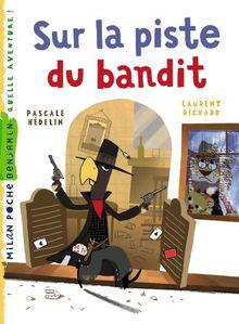 Sur La Piste Du Bandit