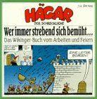 Hägar der Schreckliche. Wer immer strebend sich bemüht... Das Wikinger- Buch vom Arbeiten und Feiern. ( Cartoon).