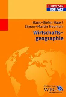 Wirtschaftsgeographie: Geowissen kompakt