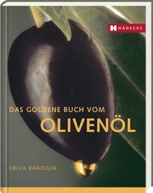 Das goldene Buch vom Olivenöl