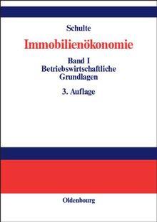Immobilienökonomie: Band I: Betriebswirtschaftliche Grundlagen: Bd I