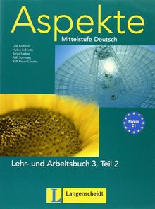 Aspekte / Lehr- und Arbeitsbuch (C1) Teil 2: Mittelstufe Deutsch