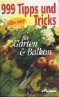 999 Tipps und Tricks für Garten & Balkon