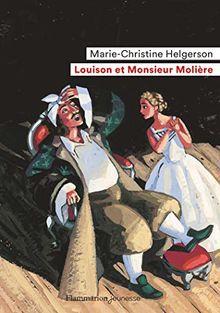 Louison et Monsieur Molière: Roman