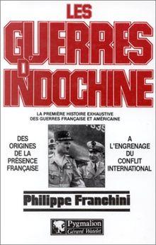 LES GUERRES D'INDOCHINE. Tome 1, des origines de la présence française à l'engrenage du conflit international