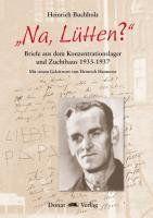 """""""Na Lütten?"""": Briefe aus dem Konzentrationslager und Zuchthaus 1933-1937"""