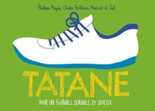 Tatane, pour un football durable et joyeux