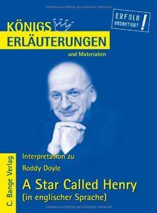 A Star Called Henry von Roddy Doyle. Textanalyse und Interpretationshilfe auf Englisch. Alle erforderlichen Infos für Abitur, Matura, Klausur und Referat: Lektüre- und Interpretationshilfe
