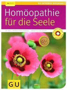Homöopathie für die Seele (GU Ratgeber Gesundheit)