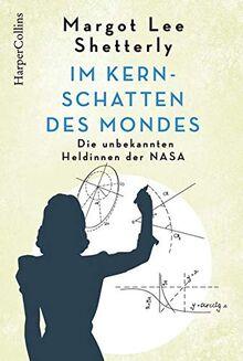 Im Kernschatten des Mondes - Die unbekannten Heldinnen der NASA