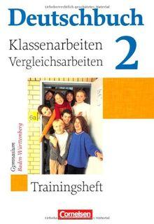Deutschbuch - Gymnasium Baden-Württemberg: Band 2: 6. Schuljahr - Klassenarbeitstrainer mit Lösungen: Trainingsheft mit Lösungen. Klassenarbeiten - Vergleichsarbeiten