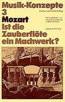 Mozart, ist die Zauberflöte ein Machwerk? (Musik-Konzepte 3)
