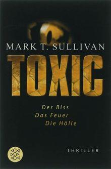 Toxic: Der Biss - Das Feuer - Die Hölle. Thriller