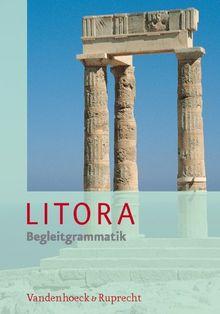 Litora Begleitgrammatik - Lehrgang für den spät beginnenden Lateinunterricht