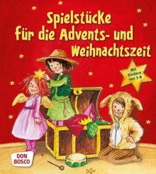 Spielstücke für die Advents- und Weihnachtszeit - Mit Kindern von 3 bis 8