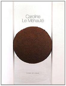 Créer en creux : Caroline Le Méhauté