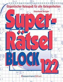 Superrätselblock 122: Gigantischer Ratespaß für alle Gelegenheiten