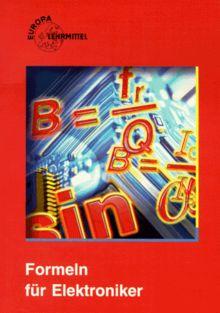 Formeln für Elektroniker. Nach 'Mathematik für Elektroniker' ( Ausgaben I und N)