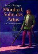 Mordred, Sohn des Artus. Ein Camelot-Roman
