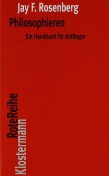 Philosophieren: Ein Handbuch für Anfänger