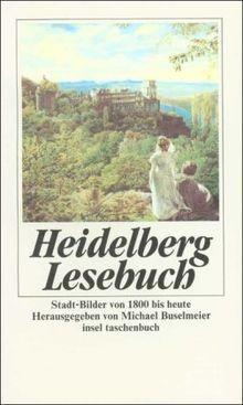 Heidelberg-Lesebuch: Stadt-Bilder von 1800 bis heute (insel taschenbuch)