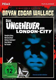 Bryan Edgar Wallace: Das Ungeheuer von London-City - Remastered Edition / Spannender Gruselkrimi mit Starbesetzung + Bonusmaterial (Pidax Film-Klassiker)