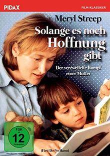 Solange es noch Hoffnung gibt (First Do No Harm) / Bewegendes Drama nach einer wahren Geschichte mit OSCAR-Preisträgerin Meryl Streep (Pidax Film-Klassiker)
