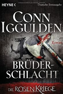 Brüderschlacht -: Die Rosenkriege 4 - Roman (Die Rosenkriege-Serie, Band 4)
