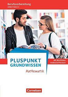 Pluspunkt - Grundwissen Mathematik - Allgemeine Ausgabe / Arbeitsbuch mit Einleger: Wortlisten Arabisch/Persisch