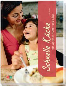 Schnelle Küche für schnelle Mütter & Väter