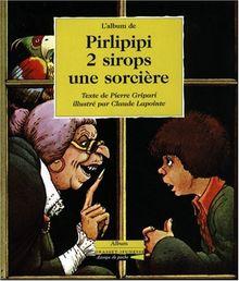 L'album de Pirlipipi 2 sirops une sorcière