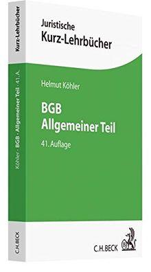 BGB Allgemeiner Teil: Ein Studienbuch (Kurzlehrbücher für das Juristische Studium)