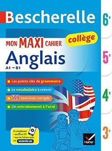 Mon maxi cahier anglais 6e, 5e, 4e, 3e A1-B1