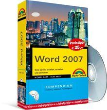 Word 2007 Kompendium - Preistipp: Texte perfekt erstellen, verwalten und optimieren (Kompendium / Handbuch)