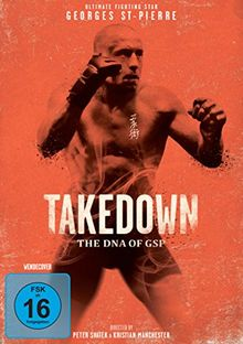Georges St-Pierre: Takedown - The DNA of GSP (UFC Ultimate Fighting)