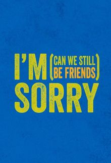 I'm Sorry: (can We Still Be Friends) (Gift Book)