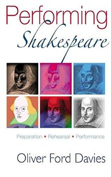 Performing Shakespeare: Preparation, Rehearsal, Performance