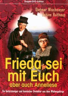 Frieda & Anneliese: Frieda sei mit Euch, aber auch Anneliese [2 DVDs]