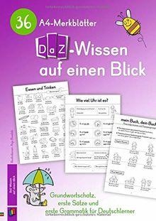 36 A4-Merkblätter DaZ-Wissen auf einen Blick: Grundwortschatz, erste Sätze und erste Grammatik für Deutschlerner