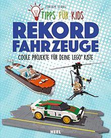 Tipps für Kids: Rekordfahrzeuge: Coole Projekte für deine LEGO®-Kiste
