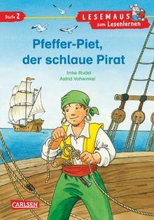 LESEMAUS zum Lesenlernen Stufe 2: Pfeffer-Piet, der schlaue Pirat: überarbeitete Neuausgabe
