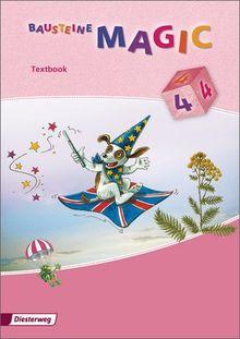 BAUSTEINE MAGIC 1 - 4: Textbook 4: Ausgabe 2009